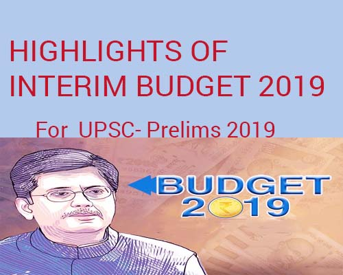 HIGHLIGHTS of UNION INTERIM BUDGET 2019