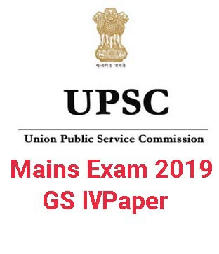 UPSC Mains GS 4 Paper 2019